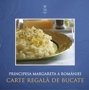 Carte de bucate, Principesa Margareta a Romanie, Editura Curtea Veche
