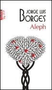 Aleph, Jorge Luis Borges, Editura Polirom
