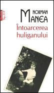 Intoarcerea huliganului, Norman Manea, Editura Polirom