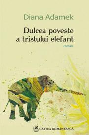 Dulcea poveste a tristului elefant, Diana Adamek