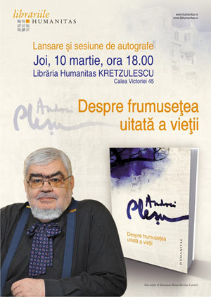 Despre frumusetea uitata a vietii, Andrei Plesu, Editura Humanitas
