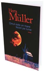 Omul este un mare fazan pe lume, de Herta Müller