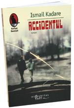 Accidentul, de Ismail Kadare