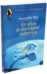 Un atlas al dorintelor zadarnice, de Anuradha Roy