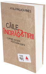 Caile indragostirii, de Ayala Malach Pines