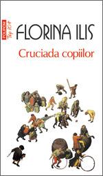 Cruciada copiilor, Florina Ilis, Editura Polirom