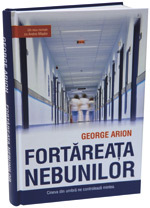 Fortarea a nebunilor, George Arion, Ed.Tritonic