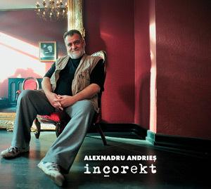Alexnadru Andries, Incorekt