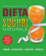 Dieta cu sucuri naturale, Christine Bailey, editura Litera