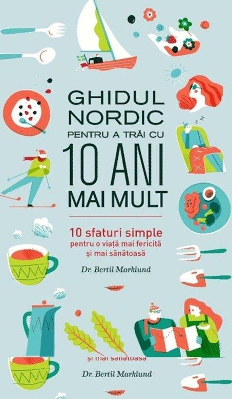 cărți de dezvoltare personală. ghidul nordic pentru a trăi cu 10 ani mai mult este o carte de dezvoltare personală