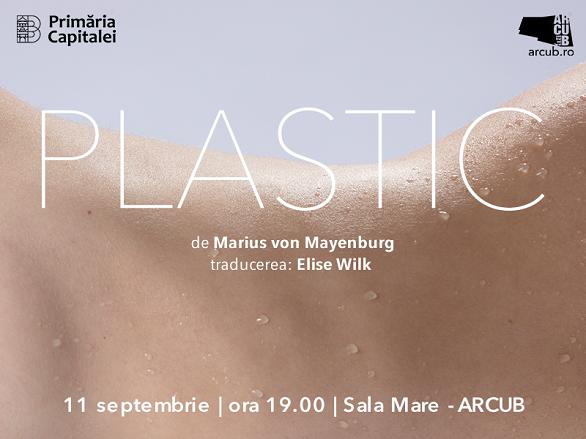 """SPECTACOLUL """"PLASTIC"""" DE MARIUS VON MAYENBURG1"""