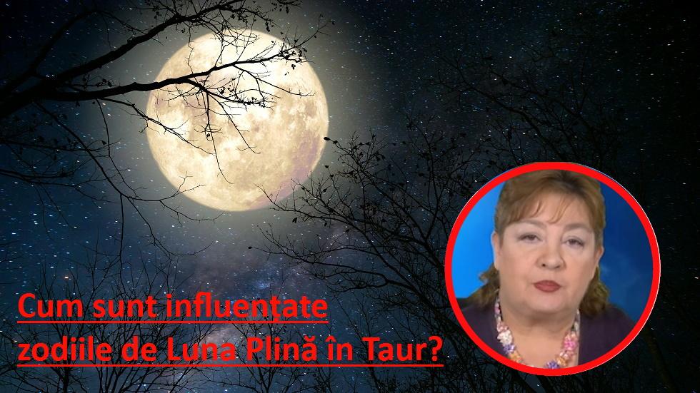 Cum sunt influențate zodiile de Luna Plină în Taur?
